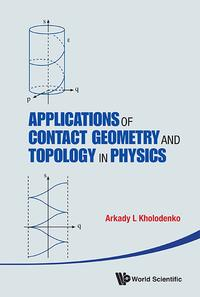 ApplicationsofContactGeometryandTopologyinPhysics