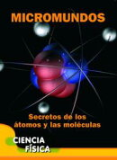 Micromundos: Secretos de los átomos y las moléculas (Microworlds: Unlocking the Secrets of Atoms and Molec…