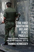 The First Northern Ireland Peace Process