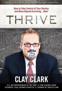 THRIVE:HowtoTakeControlofYourDestinyandMoveBeyondSurviving...Now!