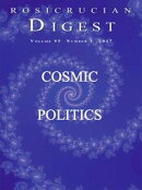 Rosicrucian Digest 2017 No. 1 - Cosmic Politics
