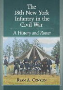 The 18th New York Infantry in the Civil War
