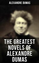 ALEXANDRE DUMAS: The Three Musketeers Series, The Marie Antoinette Novels, The Count of Monte Cristo, The Va…