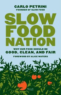 SlowFoodNationWhyOurFoodShouldBeGood,Clean,andFair