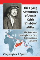 "The Flying Adventures of Jessie Keith ""Chubbie"" Miller"
