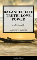 Balanced Life; Truth, Love, Power
