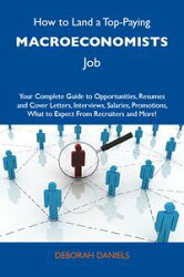 How to Land a Top-Paying Macroeconomists Job: Your Complete Guide to Opportunities, Resumes and Cover Letter…