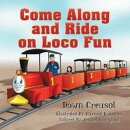 Come Along and Ride on Loco Fun