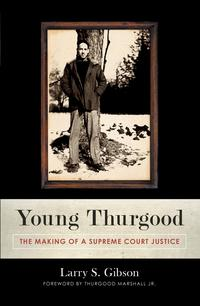 YoungThurgoodTheMakingofaSupremeCourtJustice