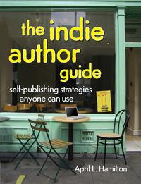 TheIndieAuthorGuideSelf-PublishingStrategiesAnyoneCanUse