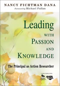 LeadingWithPassionandKnowledgeThePrincipalasActionResearcher