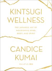 KintsugiWellnessTheJapaneseArtofNourishingMind,Body,andSoul