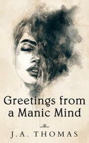Greetings from a Manic Mind