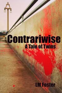 Contrariwise:ATaleofTwins