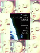 All Tomorrow's Nows: a short story