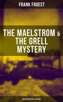 THE MAELSTROM & THE GRELL MYSTERY (British Mystery Classics)