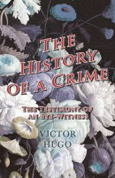 The History of a Crime : The Testimony of an Eye-Witness