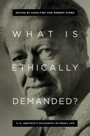What Is Ethically Demanded?: K. E. Løgstrup's Philosophy of Moral Life