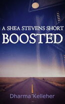Boosted: A Shea Stevens Short Thriller