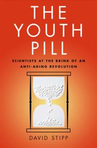 TheYouthPillScientistsattheBrinkofanAnti-AgingRevolution