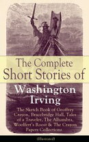 The Complete Short Stories of Washington Irving: The Sketch Book of Geoffrey Crayon, Bracebridge Hall, Tales…