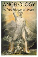 Angelology, A True History of Angels