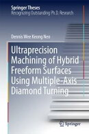Ultraprecision Machining of Hybrid Freeform Surfaces Using Multiple-Axis Diamond Turning