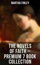 THE NOVELS OF FAITH ? Premium 7 Book Collection (Christian Classics Series)