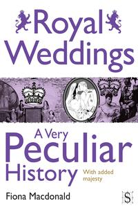 RoyalWeddings,AVeryPeculiarHistory