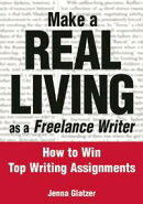 Make A REAL LIVING as a Freelance Writer