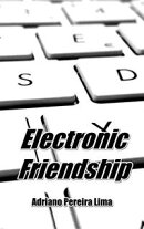 Electronic Friendship