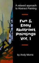 Fun and Easy Abstract Paintings Vol. 1