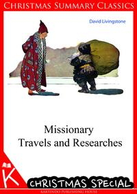 MissionaryTravelsandResearches[ChristmasSummaryClassics]