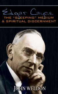 "EdgarCayce:The""Sleeping""Medium&SpiritualDiscernment"