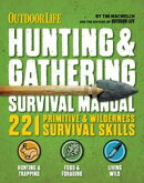Outdoor Life: Hunting & Gathering Survival Manual