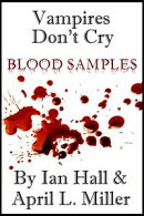 Vampires Don't Cry: Blood Samples