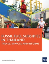 FossilFuelSubsidiesinThailandTrends,Impacts,andReforms