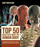 Top 50 Quick Facts About the Human Body - Science Book Age 6 | Children's Science Education Books