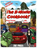 The B-Movie Cookbook!: The 1950s