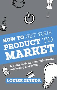 HowtoGetYourProducttoMarketAguidetodesign,manufacturing,marketingandselling