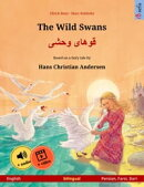 The Wild Swans ? ????? ???? . Bilingual picture book adapted from a fairy tale by Hans Christian Andersen (English ? Persian (Farsi))