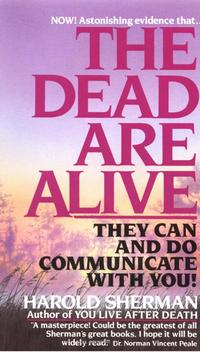 TheDeadAreAliveTheyCanandDoCommunicateWithYou
