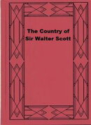 The Country of Sir Walter Scott