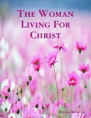 The Woman Living for Christ