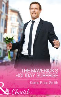 TheMaverick'sHolidaySurprise(Mills&BoonCherish)(MontanaMavericks:TheBabyBonanza,Book5)