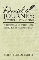 Daniel'S Journey: a Whole Lot of Pink