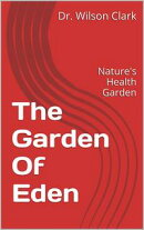 The Garden Of Eden - Nature's Health Secrets