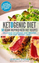Keto: 50 Asian Inspired Keto Diet Recipes - Delicious Ketogenic Diet Recipes for Fast Weight Loss