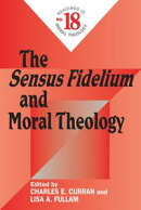Sensus Fidelium and Moral Theology, The