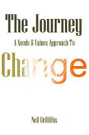 The Journey: A Needs & Values Approach To Change
